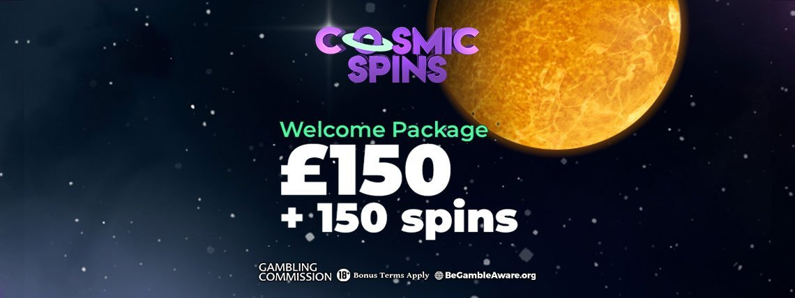 Cosmic Spins Casino: Up to £150 Deposit Bonus + up to 150 Spins!